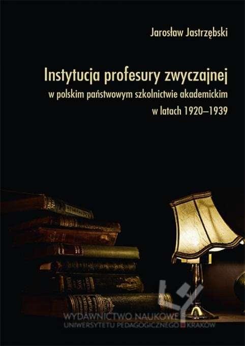 Instytucja_profesury_zwyczajnej_w_polskim_panstwowym_szkolnictwie_akademickim_w_latach_1920_1939