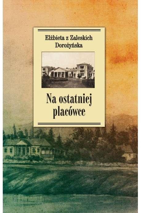 Na_ostatniej_placowce._Dziennik_z_zycia_wsi_podolskiej