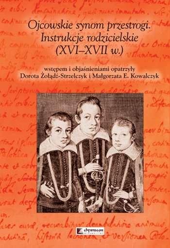 Ojcowskie_synom_przestrogi._Instrukcje_rodzicielskie__XVI_XVII_w._