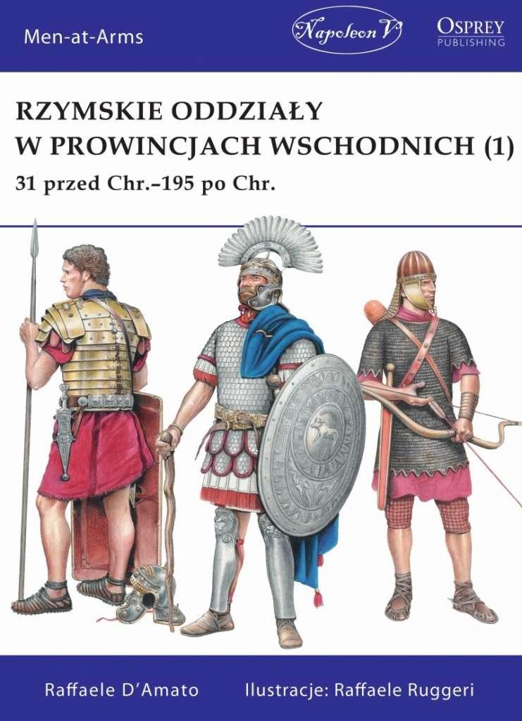 Rzymskie_oddzialy_w_prowincjach_wschodnich__1__31_przed_Chr._195_po_Chr.