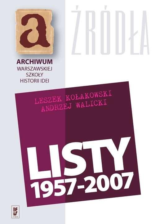 Listy_1957_2007_Leszek_Kolakowski_Andrzej_Walicki