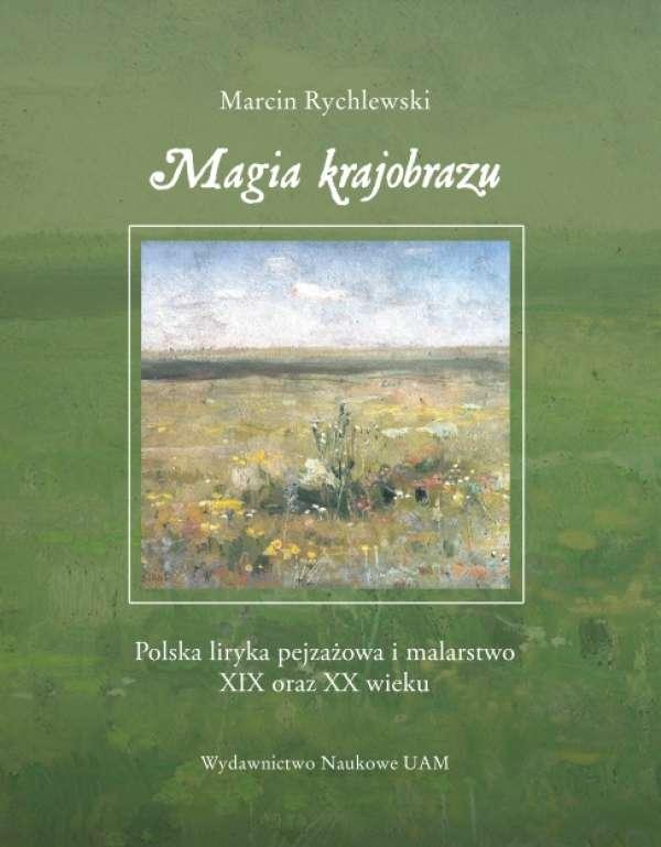Magia_krajobrazu._Polska_liryka_pejzazowa_i_malarstwo_XIX_oraz_XX_wieku