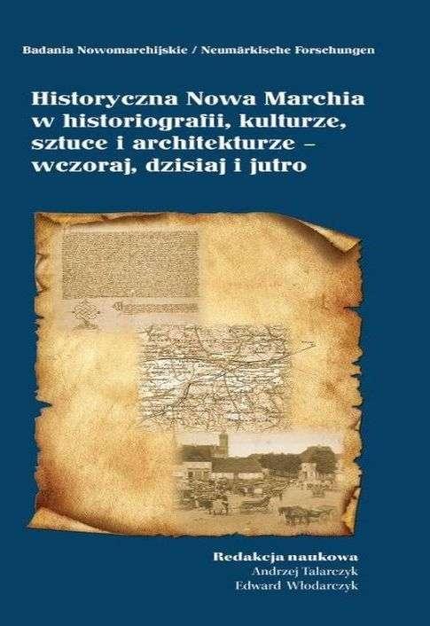 Historyczna_Nowa_Marchia_w_historiografii__kulturze__sztuce_i_architekturze___wczoraj__dzisiaj_i_jutro
