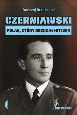 Czerniawski._Polak__ktory_oszukal_Hitlera