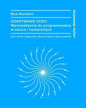 Odkrywanie_kodu._Wprowadzenie_do_programowania_w_sztuce_i_humanistyce