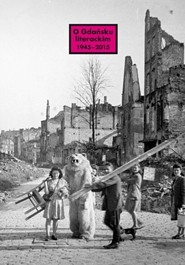 O_Gdansku_literackim_1945_2015._Archeologie_miejsca__palimpsesty_historii