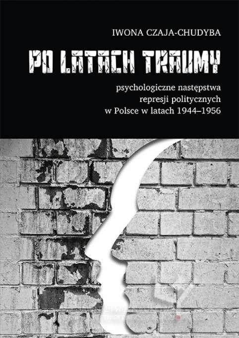 Po_latach_traumy._Psychologiczne_nastepstwa_represji_politycznych_w_Polsce_w_latach_1944_1956