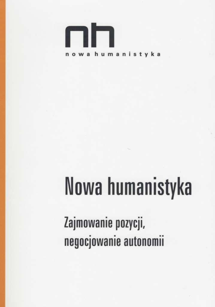 Nowa_humanistyka._Zajmowanie_pozycji__negocjowanie_autonomii