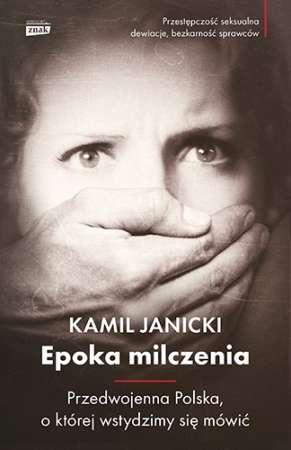 Epoka_milczenia._Przedwojenna_Polska_o_ktorej_wstydzimy_sie_mowic