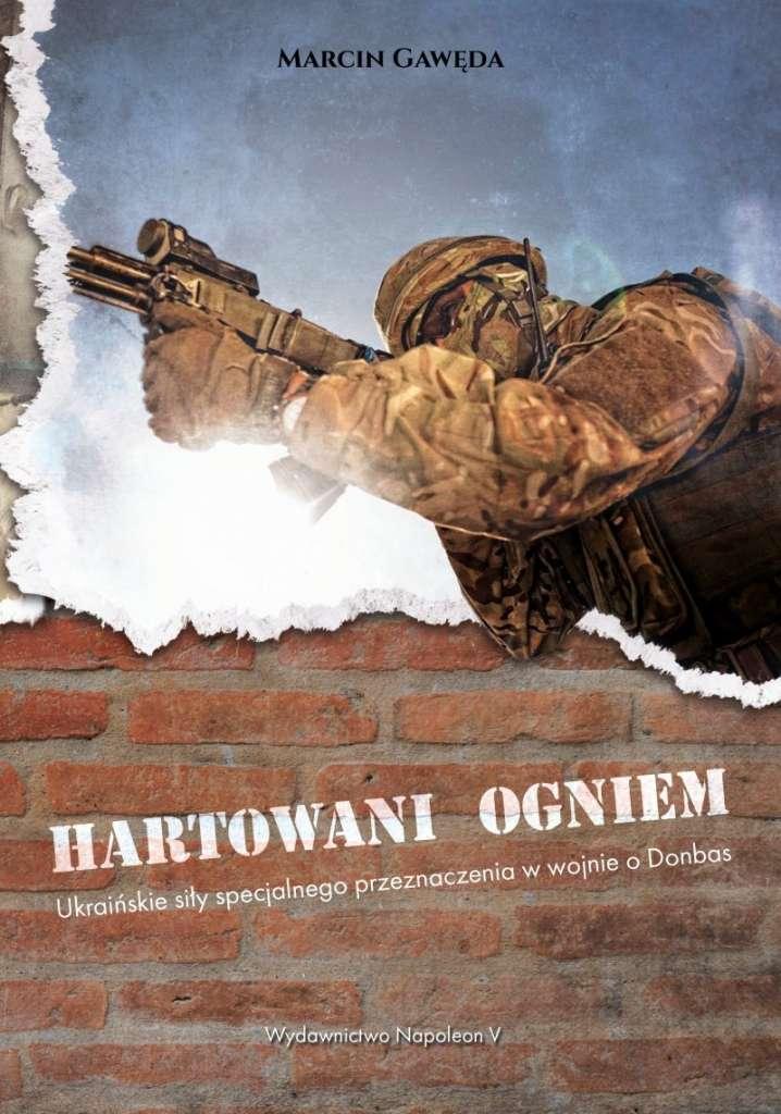 Hartowani_ogniem._Ukrainskie_sily_specjalnego_przeznaczenia_w_wojnie_o_Donbas