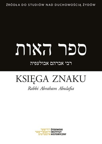 Ksiega_znaku._Rabbi_Abraham_Abulafia._Krew__orchidea__atrament._Arje_Mikolaj_Krawczyk
