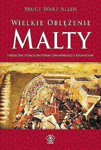 Wielkie_oblezenie_Malty._Heroiczne_starcie_joannitow_z_Imperium_Osmanskim