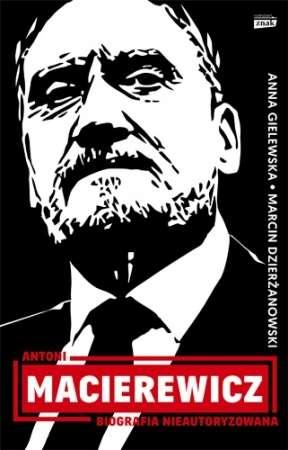 Antoni_Macierewicz._Biografia_nieautoryzowana