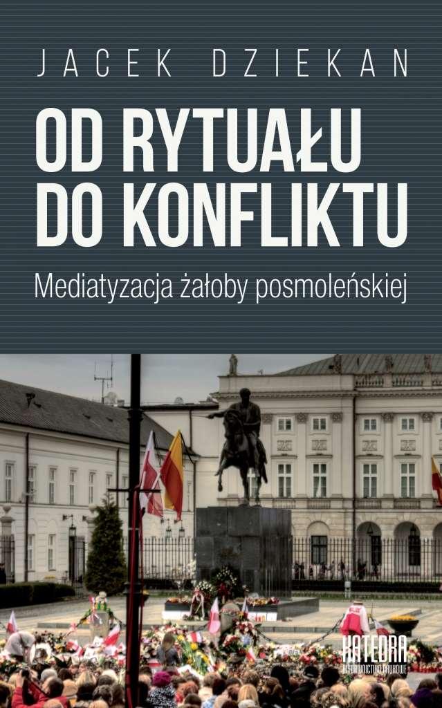 Od_rytualu_do_konfliktu._Mediatyzacja_zaloby_posmolenskiej