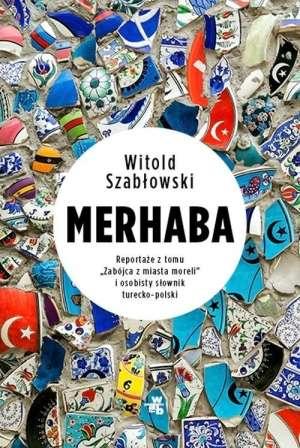 Merhaba._Reportaze_z_tomu__Zabojca_z_miasta_moreli__i_osobisty_slownik_turecko_polski