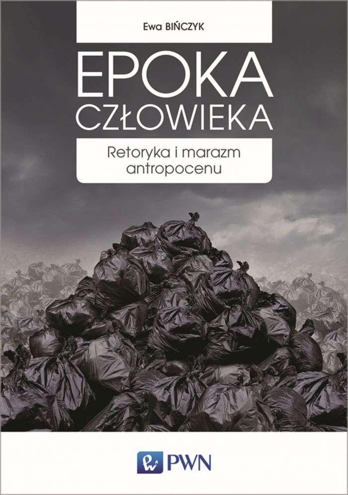 Epoka_czlowieka._Retoryka_i_marazm_antropocenu