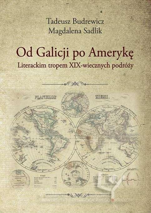 Od_Galicji_po_Ameryke._Literackim_tropem_XIX_wiecznych_podrozy