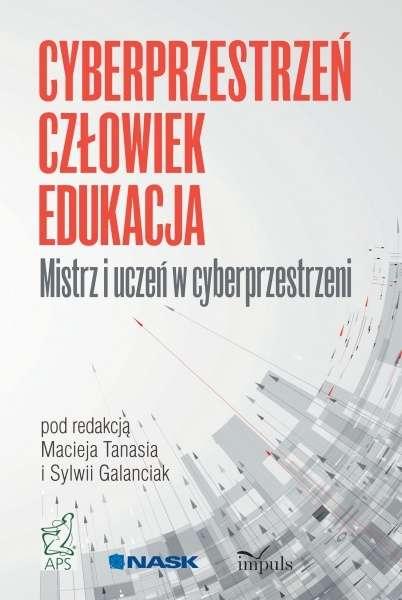 Cyberprzestrzen._Czlowiek._Edukacja._Mistrz_i_uczen_w_cyberprzestrzeni