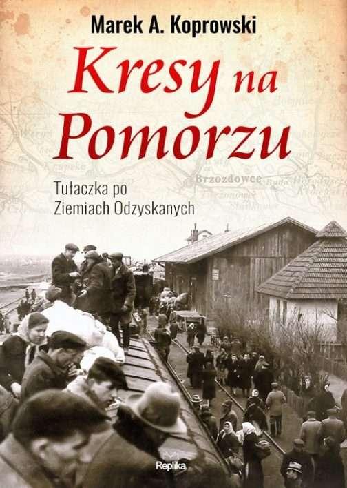 Kresy_na_Pomorzu._Tulaczka_po_Ziemiach_Odzyskanych