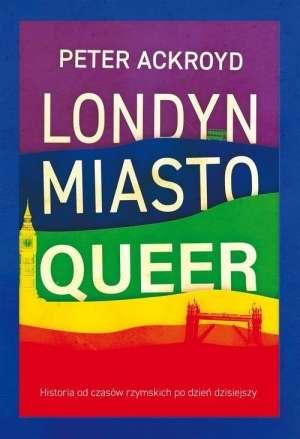 Londyn._Miasto._Queer._Historia_od_czasow_rzymskich_po_dzien_dzisiejszy