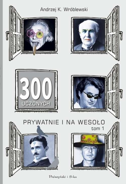 300_uczonych._Prywatnie_i_na_wesolo__t._1