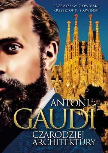 Antoni_Gaudi._Czarodziej_architektury