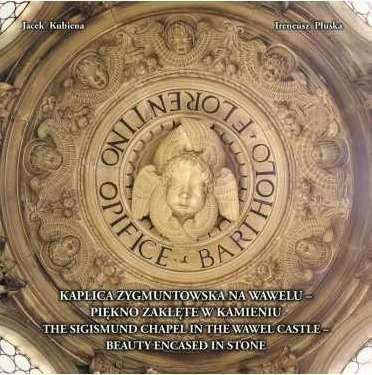 Kaplica_Zygmuntowska_na_Wawelu___piekno_zaklete_w_kamieniu._The_Sigismund_Chapel_in_the_Wawel_Castle___Beauty_Encased_in_Stone