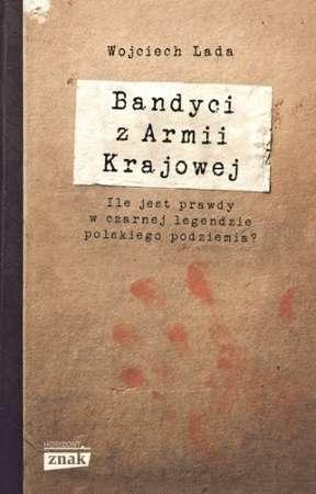 Bandyci_z_Armii_Krajowej._Ile_jest_prawdy_w_czarnej_legendzie_polskiego_podziemia_