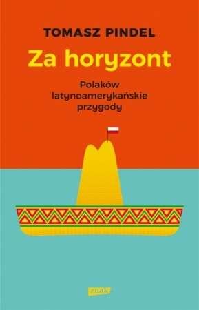 Za_horyzont._Polakow_latynoamerykanskie_przygody