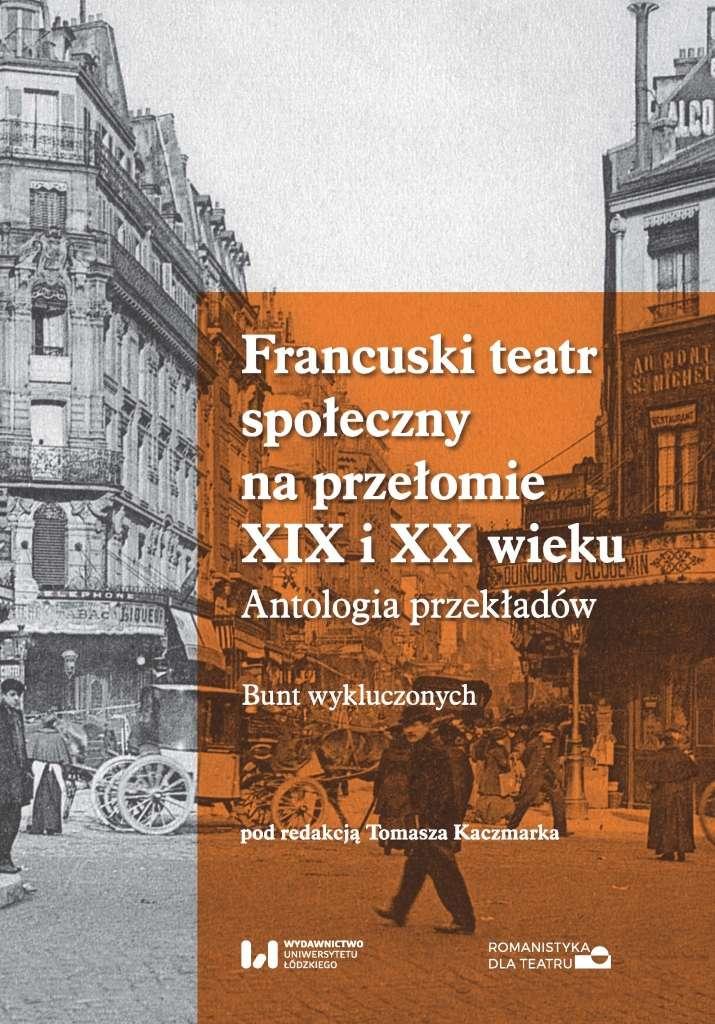 Francuski_teatr_spoleczny_na_przelomie_XIX_i_XX_wieku._Antologia_przekladow._Bunt_wykluczonych