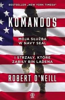 Komandos._Moja_sluzba_w_Navy_Seal_i_strzaly__ktore_zabily_Bin_Ladena