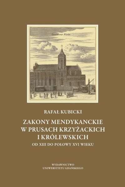 Zakony_mendykanckie_w_Prusach_Krzyzackich_i_Krolewskich_od_XIII_do_polowy_XVI_wieku