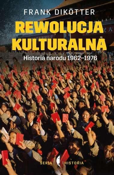 Rewolucja_kulturalna._Historia_narodu_1962_1976