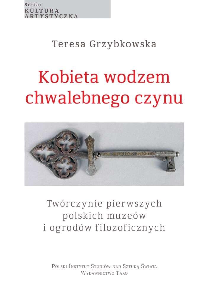 Kobieta_wodzem_chwalebnego_czynu._Tworczynie_pierwszych_polskich_muzeow_i_ogrodow_filozoficznych