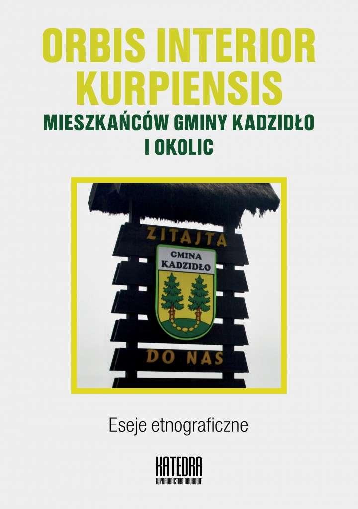 Orbis_interior_kurpiensis_mieszkancow_gminy_Kadzidlo_i_okolic._Eseje_etnograficzne