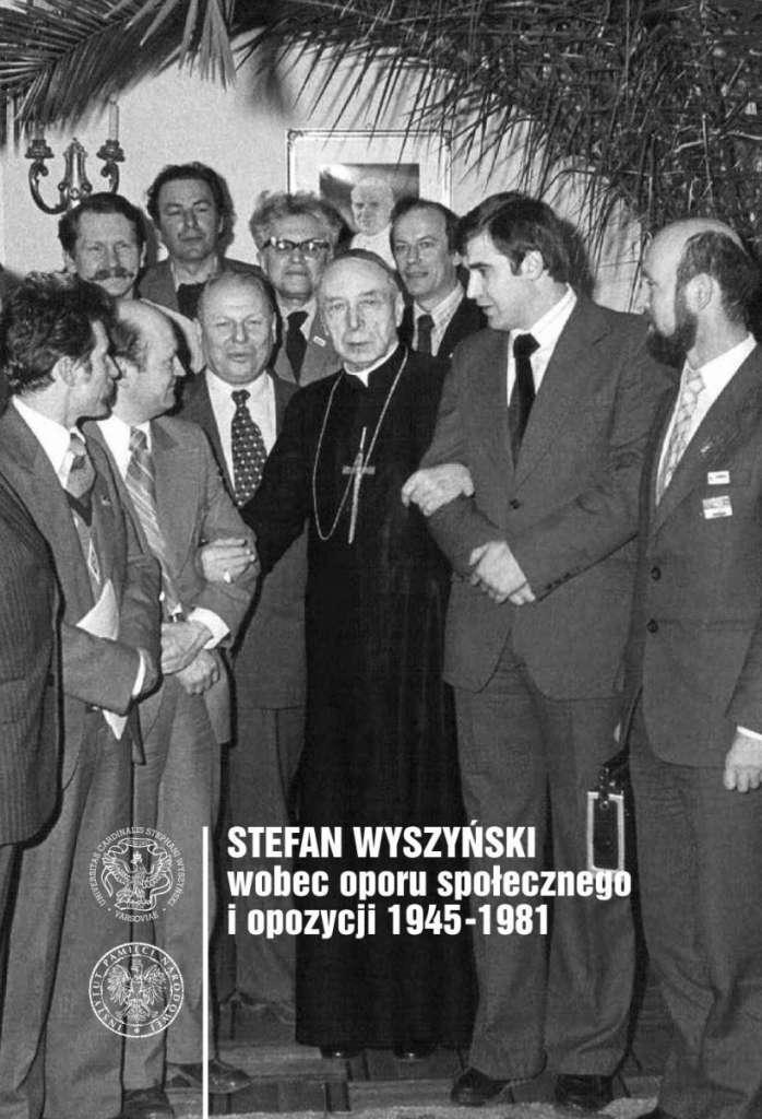 Stefan_Wyszynski_wobec_oporu_spolecznego_i_opozycji_1945_1981