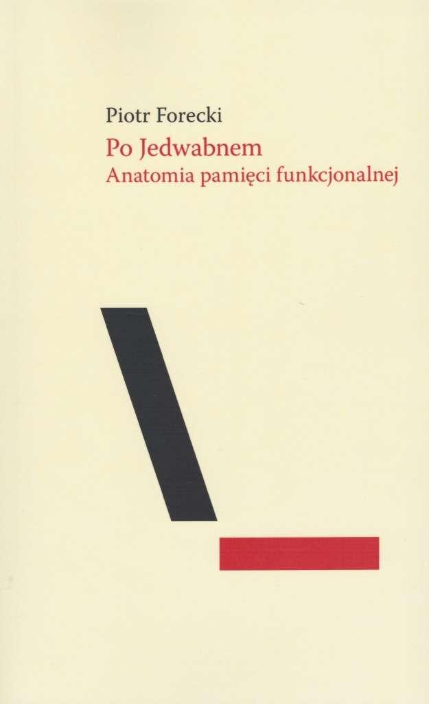 Po_Jedwabnem._Anatomia_pamieci_funkcjonalnej