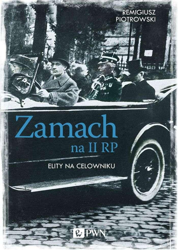 Zamach_na_II_RP._Elity_na_celowniku