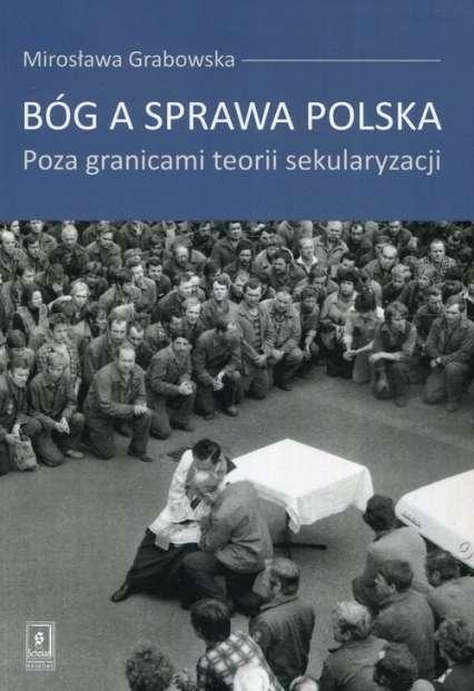 Bog_a_sprawa_polska._Poza_granicami_teorii_sekularyzacji
