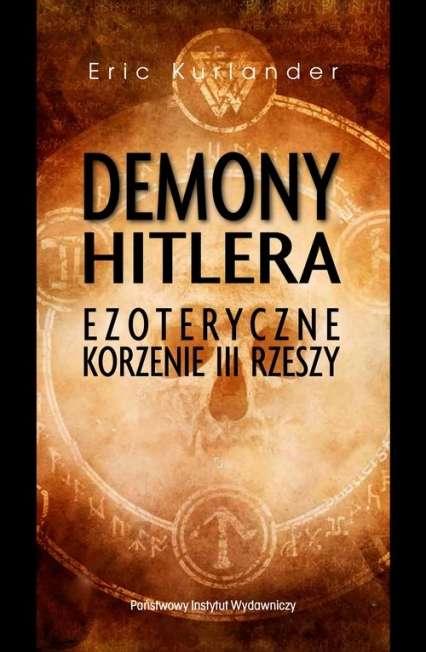 Demony_Hitlera._Ezoteryczne_korzenie_III_Rzeszy