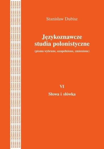 Jezykoznawcze_studia_polonistyczne__pisma_wybrane__uzupelnione__zmienione__VI_Slowa_i_slowka