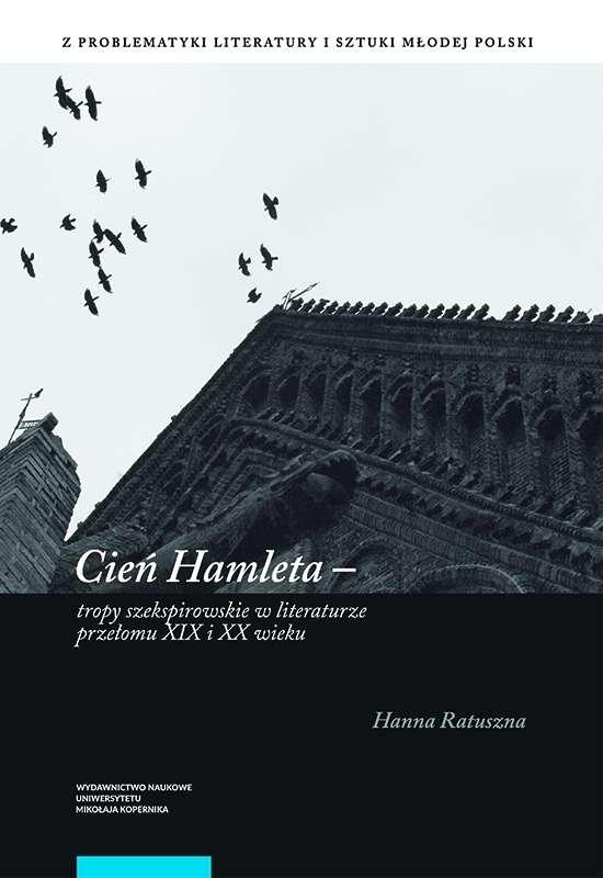 Cien_Hamleta._Tropy_szekspirowskie_w_literaturze_przelomu_XIX_i_XX_wieku