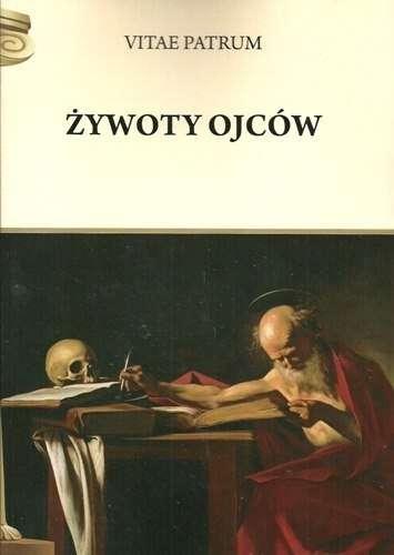 Zywoty_ojcow._Vitae_Patrum