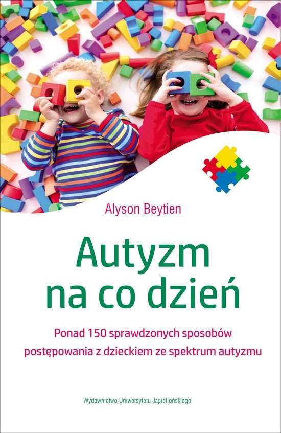 Autyzm_na_co_dzien._Ponad_150_sprawdzonych_sposobow_postepowania_z_dzieckiem_ze_spektrum_autyzmu