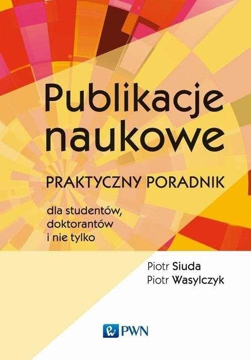 Publikacje_naukowe._Praktyczny_poradnik_dla_studentow__doktorantow_i_nie_tylko
