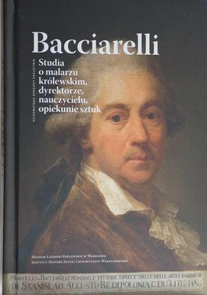 Bacciarelli._Studia_o_malarzu_krolewskim__dyrektorze__nauczycielu__opiekunie_sztuk