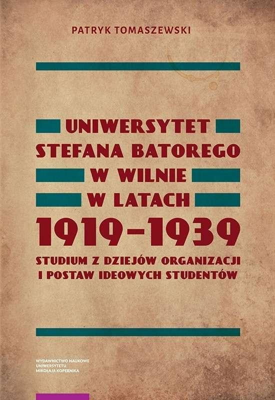 Uniwersytet_Stefana_Batorego_w_Wilnie_w_latach_1919_1939._Studium_z_dziejow_organizacji_i_postaw_ideowych_studentow