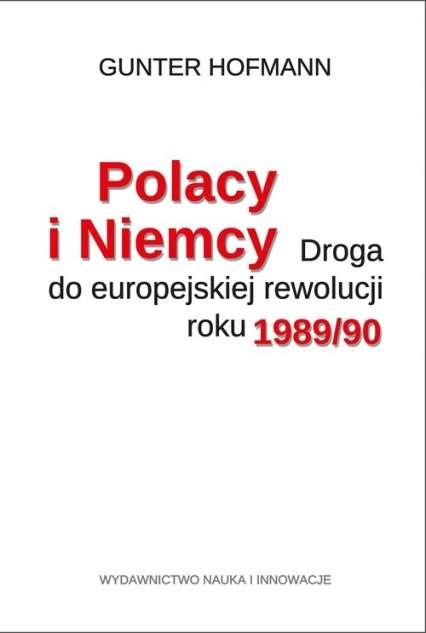 Polacy_i_Niemcy._Droga_do_europejskiej_rewolucji_roku_1989_90