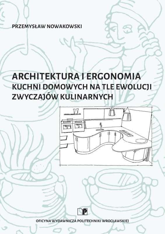 Architektura_i_ergonomia_kuchni_domowych_na_tle_ewolucji_zwyczajow_kulinarnych