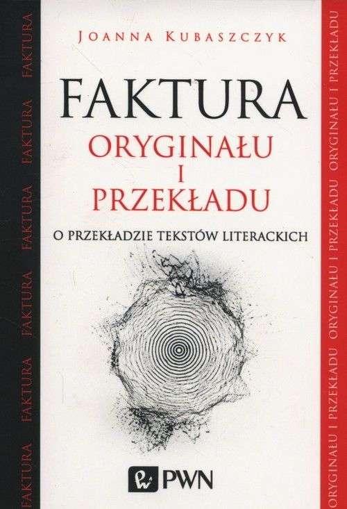 Faktura_oryginalu_i_przekladu._O_przekladzie_tekstow_literackich
